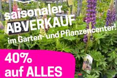Saison-Abverkauf im Garten- und Pflanzencenter 40%